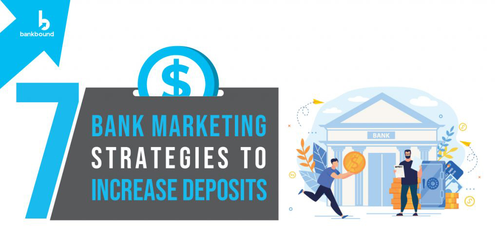 7 Bank Marketing Strategies to Increase Deposits