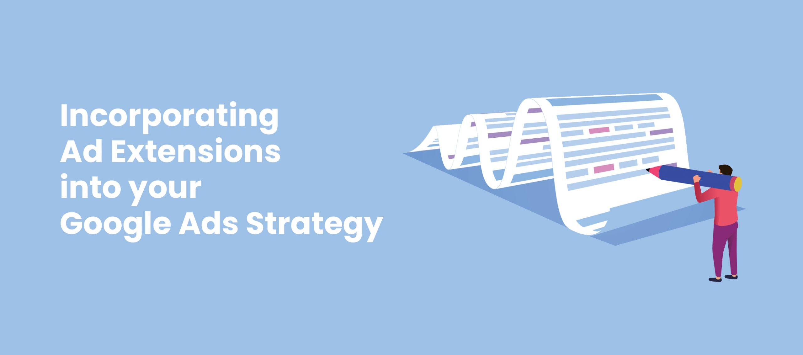 Incorporating Ad Extensions into your Google Ads Strategy