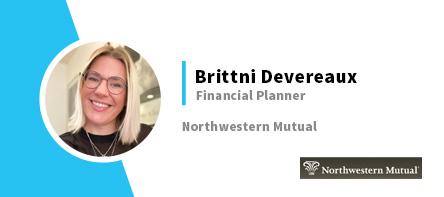 Brittni Devereaux Financial Planner Northwestern Mutual