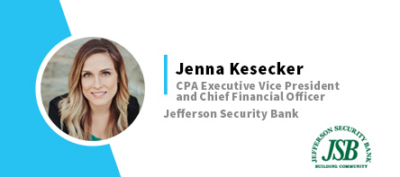 Jenna Kesecker CPA Executive Vice President and Chief Financial Officer Jefferson Security Bank