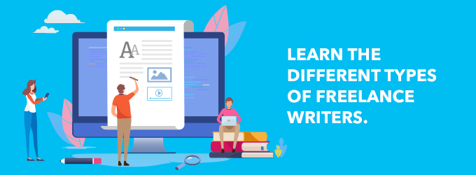 Learn the different types of freelance writers
